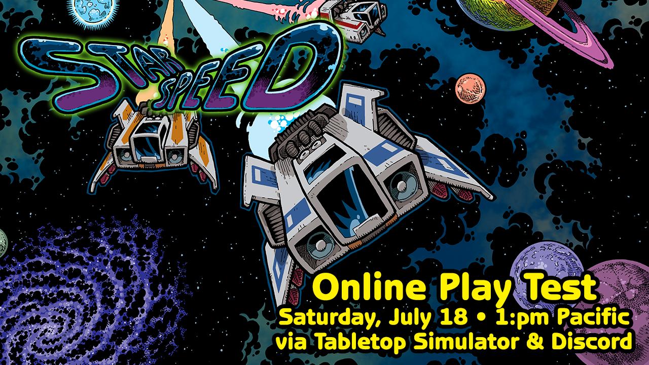 StarSpeed Playtest, July 18 2020